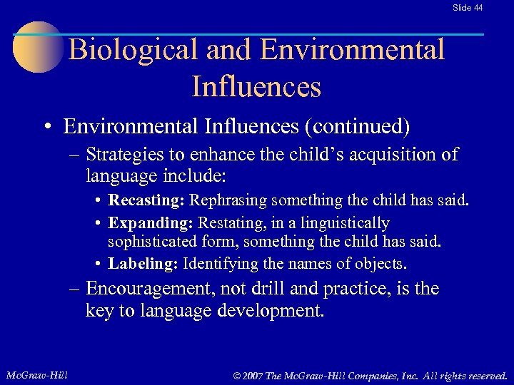 Slide 44 Biological and Environmental Influences • Environmental Influences (continued) – Strategies to enhance