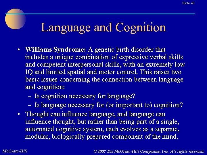 Slide 48 Language and Cognition • Williams Syndrome: A genetic birth disorder that includes