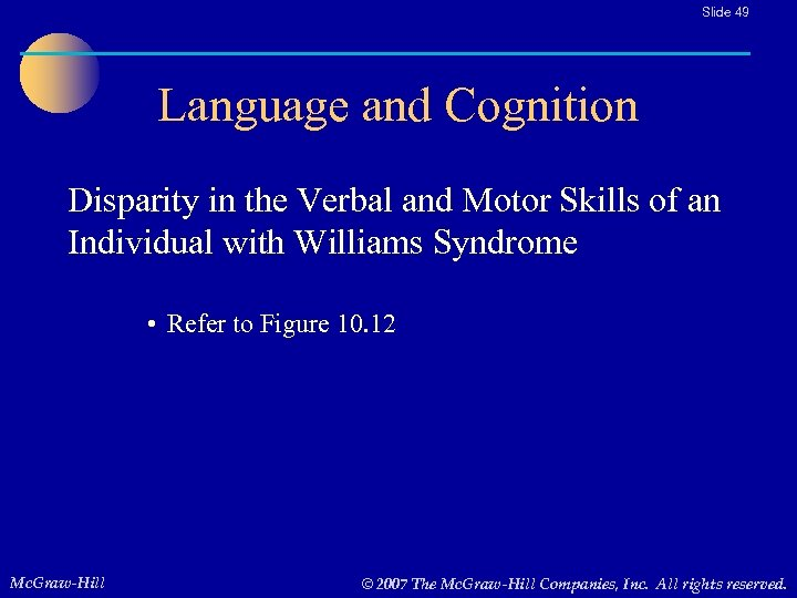 Slide 49 Language and Cognition Disparity in the Verbal and Motor Skills of an