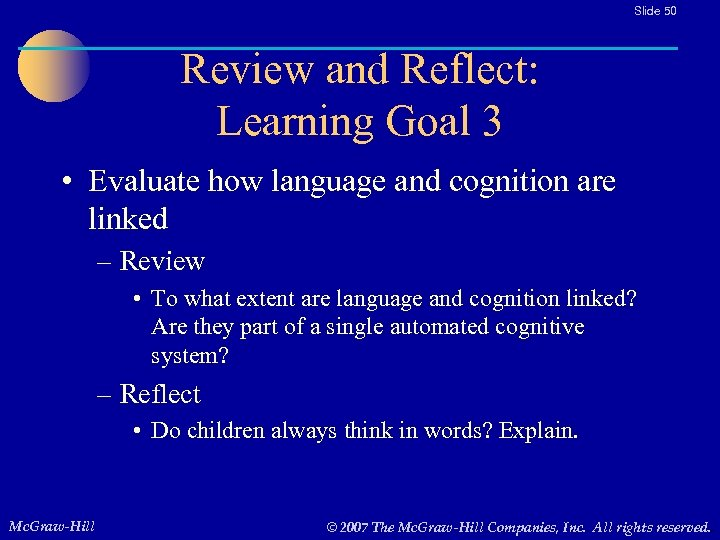 Slide 50 Review and Reflect: Learning Goal 3 • Evaluate how language and cognition