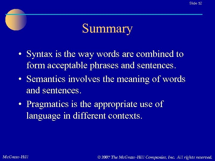 Slide 52 Summary • Syntax is the way words are combined to form acceptable
