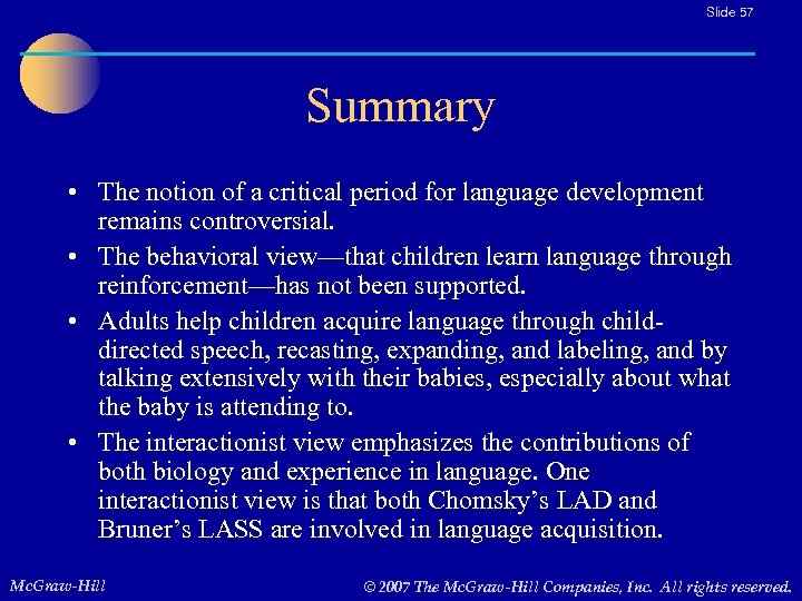 Slide 57 Summary • The notion of a critical period for language development remains