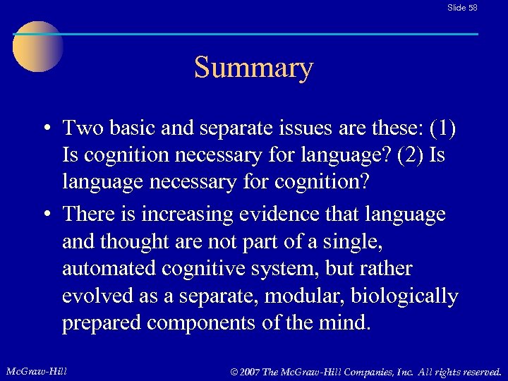 Slide 58 Summary • Two basic and separate issues are these: (1) Is cognition