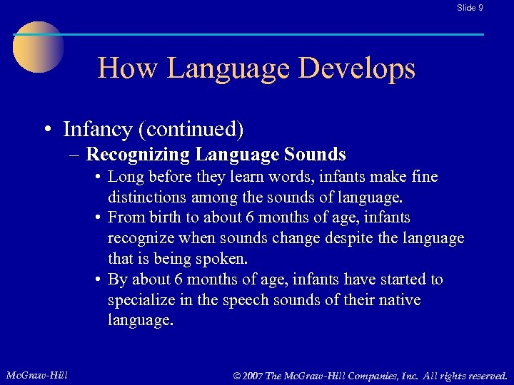 Slide 9 How Language Develops • Infancy (continued) – Recognizing Language Sounds • Long