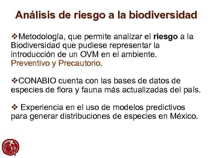Análisis de riesgo a la biodiversidad v. Metodología, que permite analizar el riesgo a