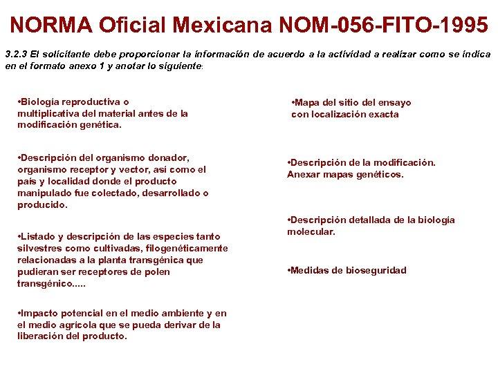 NORMA Oficial Mexicana NOM-056 -FITO-1995 3. 2. 3 El solicitante debe proporcionar la información