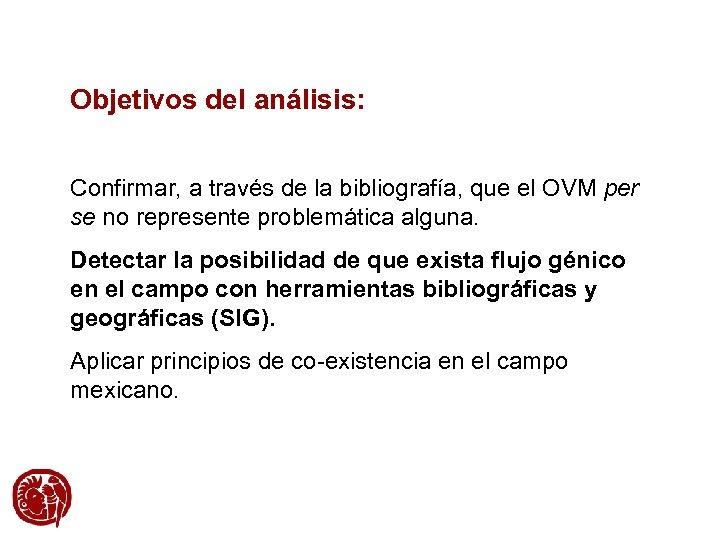 Objetivos del análisis: Confirmar, a través de la bibliografía, que el OVM per se