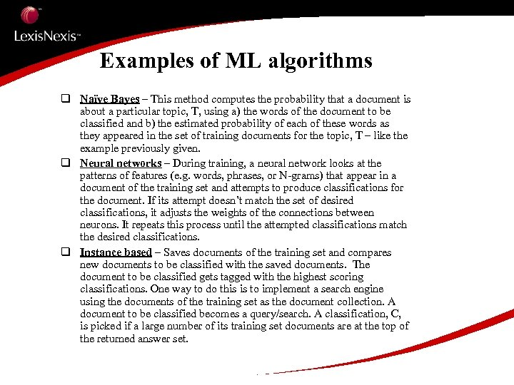 Examples of ML algorithms q Naïve Bayes – This method computes the probability that