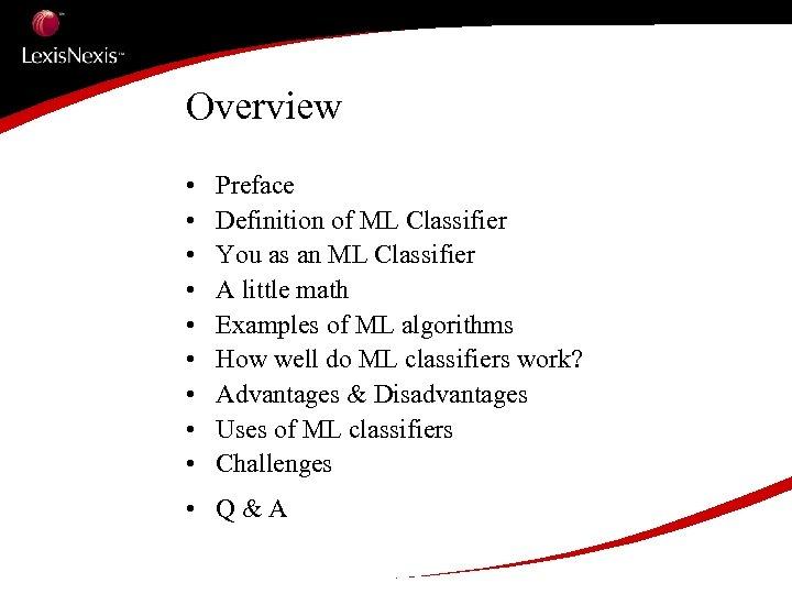 Overview • • • Preface Definition of ML Classifier You as an ML Classifier