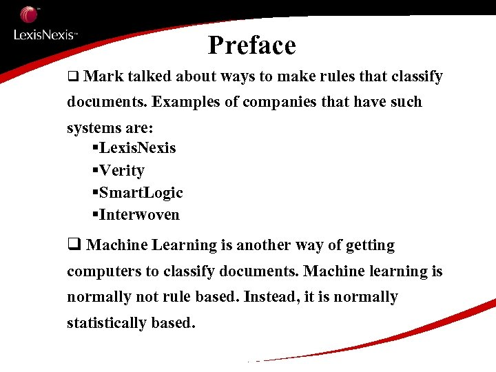 Preface q Mark talked about ways to make rules that classify documents. Examples of