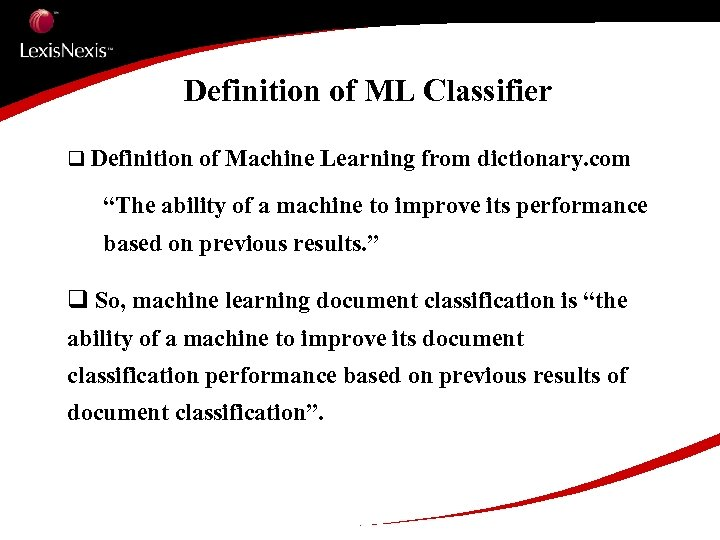 "Definition of ML Classifier q Definition of Machine Learning from dictionary. com ""The ability"