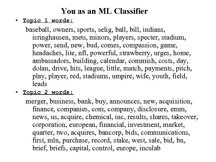 You as an ML Classifier • Topic 1 words: baseball, owners, sports, selig, ball,