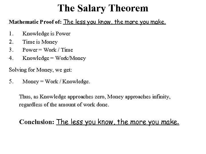 The Salary Theorem Mathematic Proof of: The less you know, the more you make.