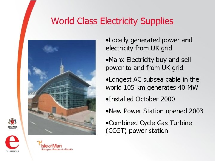 World Class Electricity Supplies • Locally generated power and electricity from UK grid •