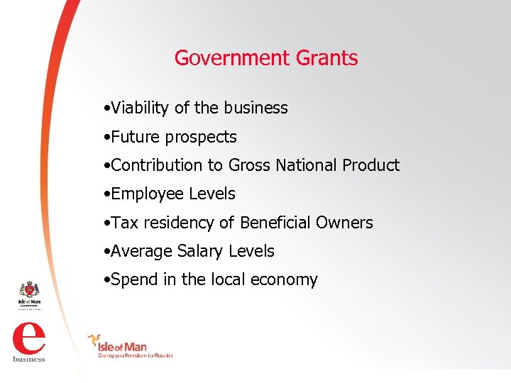 Government Grants • Viability of the business • Future prospects • Contribution to Gross
