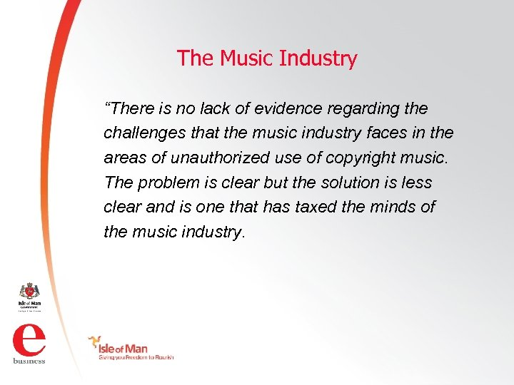 """The Music Industry """"There is no lack of evidence regarding the challenges that the"""