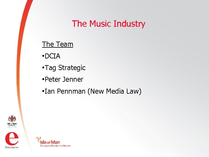 The Music Industry The Team • DCIA • Tag Strategic • Peter Jenner •