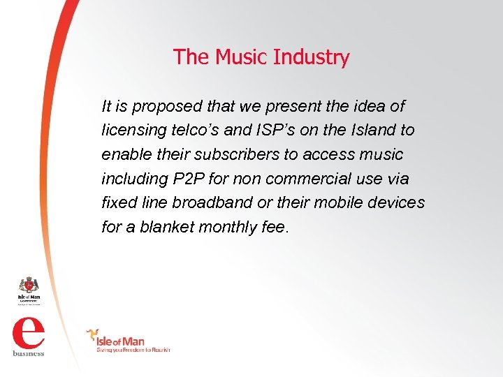 The Music Industry It is proposed that we present the idea of licensing telco's
