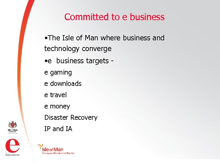 Committed to e business • The Isle of Man where business and technology converge