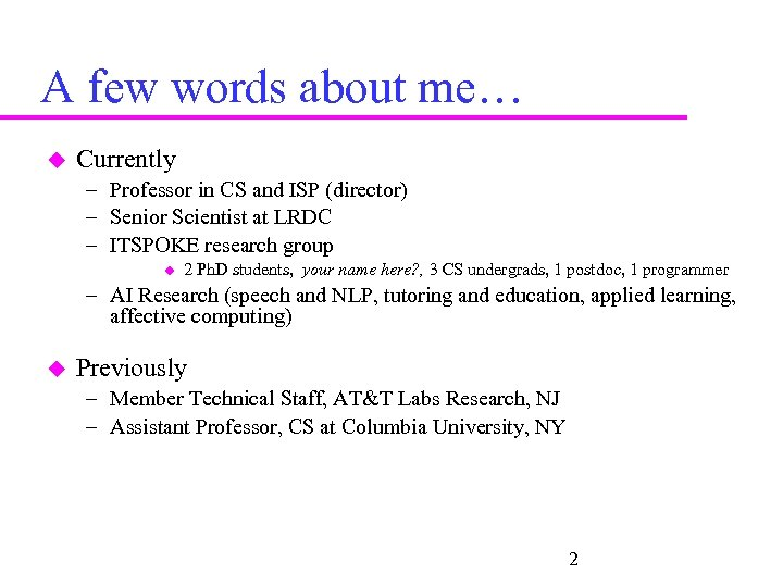A few words about me… Currently – Professor in CS and ISP (director) –