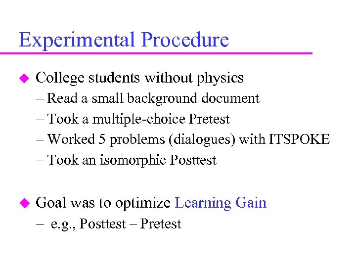 Experimental Procedure College students without physics – Read a small background document – Took
