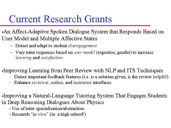 Current Research Grants • An Affect-Adaptive Spoken Dialogue System that Responds Based on User