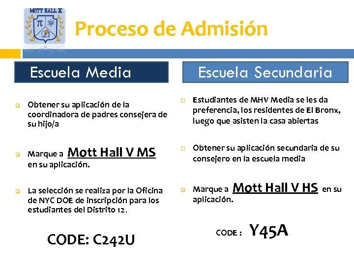 Proceso de Admisión Escuela Media q q q Escuela Secundaria Obtener su aplicación de