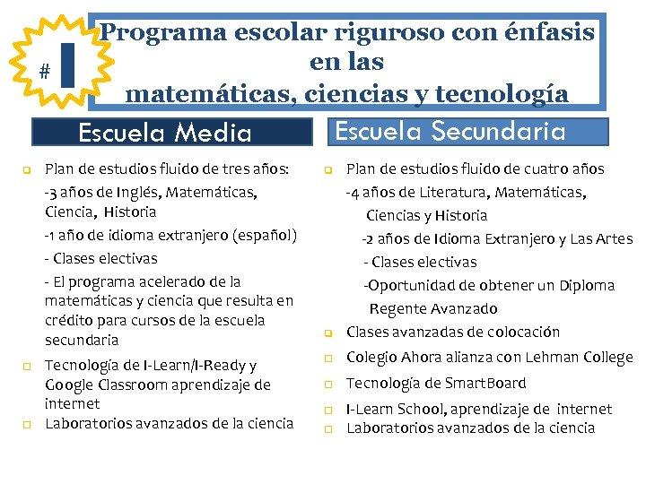 # 1 Programa escolar riguroso con énfasis en las matemáticas, ciencias y tecnología Escuela