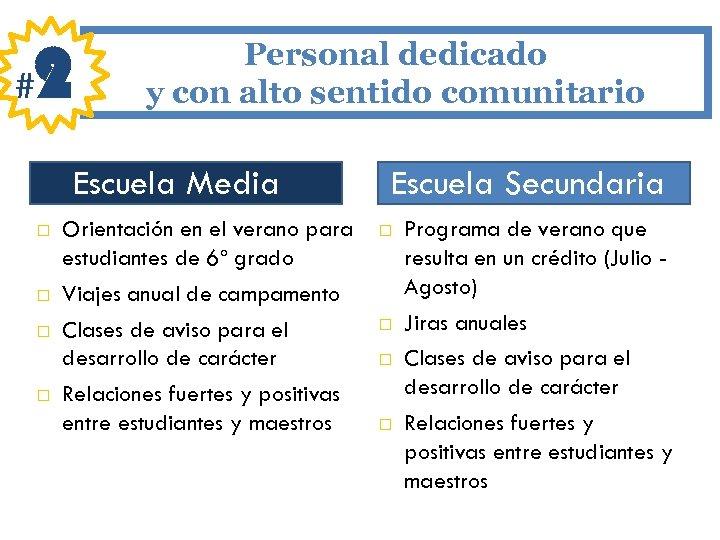 # 2 Personal dedicado y con alto sentido comunitario Escuela Media Orientación en el