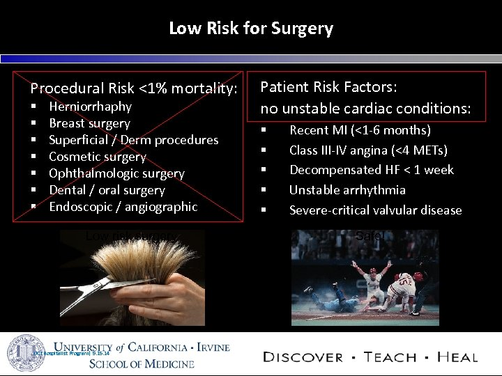 Low Risk for Surgery Procedural Risk <1% mortality: § § § § Herniorrhaphy Breast