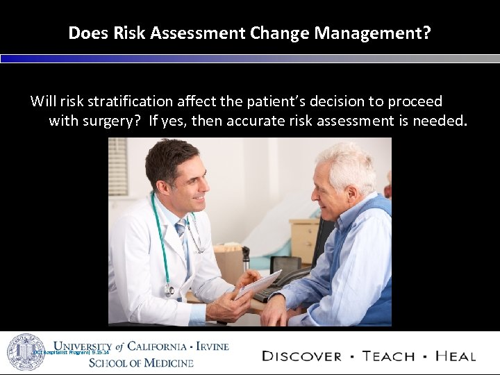 Does Risk Assessment Change Management? Will risk stratification affect the patient's decision to proceed