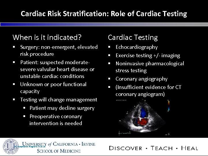 Cardiac Risk Stratification: Role of Cardiac Testing When is it indicated? Cardiac Testing §