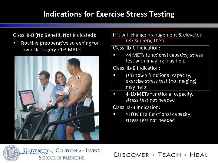 Indications for Exercise Stress Testing Class III-B (No Benefit, Not Indicated): § Routine preoperative