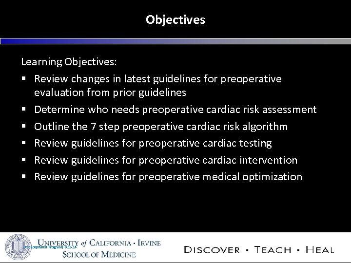 Objectives Learning Objectives: § Review changes in latest guidelines for preoperative evaluation from prior
