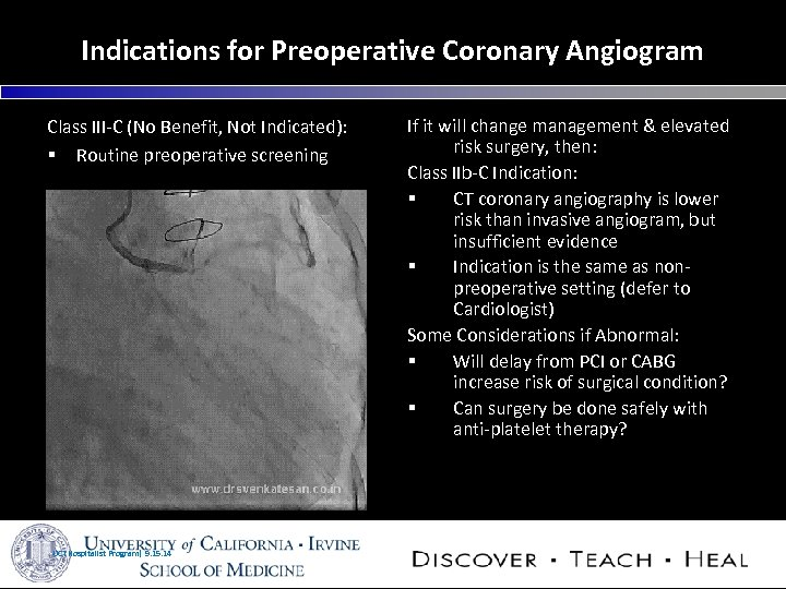 Indications for Preoperative Coronary Angiogram Class III-C (No Benefit, Not Indicated): § Routine preoperative