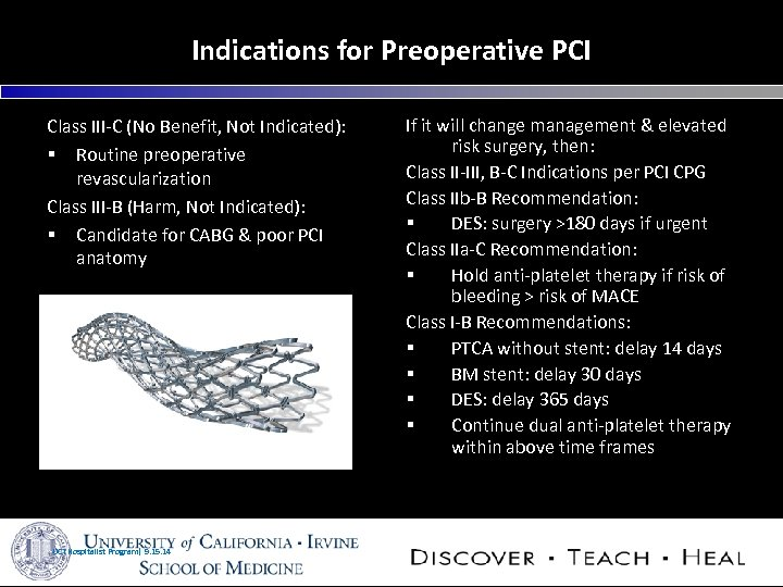 Indications for Preoperative PCI Class III-C (No Benefit, Not Indicated): § Routine preoperative revascularization