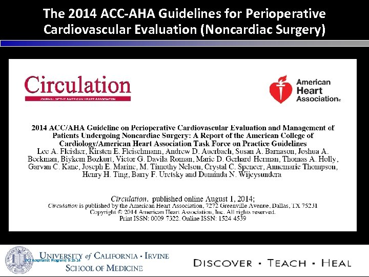 The 2014 ACC-AHA Guidelines for Perioperative Cardiovascular Evaluation (Noncardiac Surgery) UCI Hospitalist Program| 9.