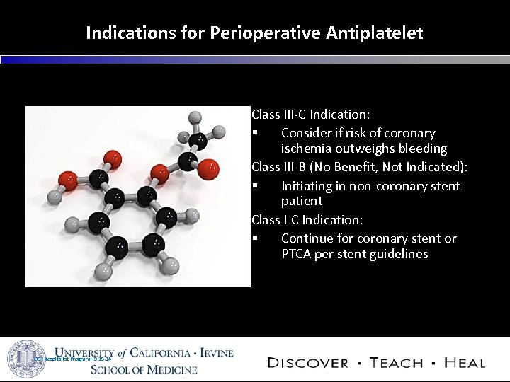 Indications for Perioperative Antiplatelet Class III-C Indication: § Consider if risk of coronary ischemia