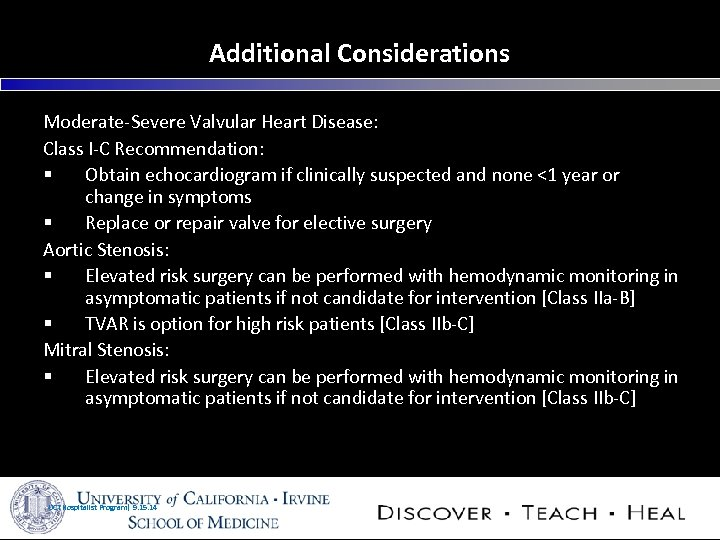 Additional Considerations Moderate-Severe Valvular Heart Disease: Class I-C Recommendation: § Obtain echocardiogram if clinically