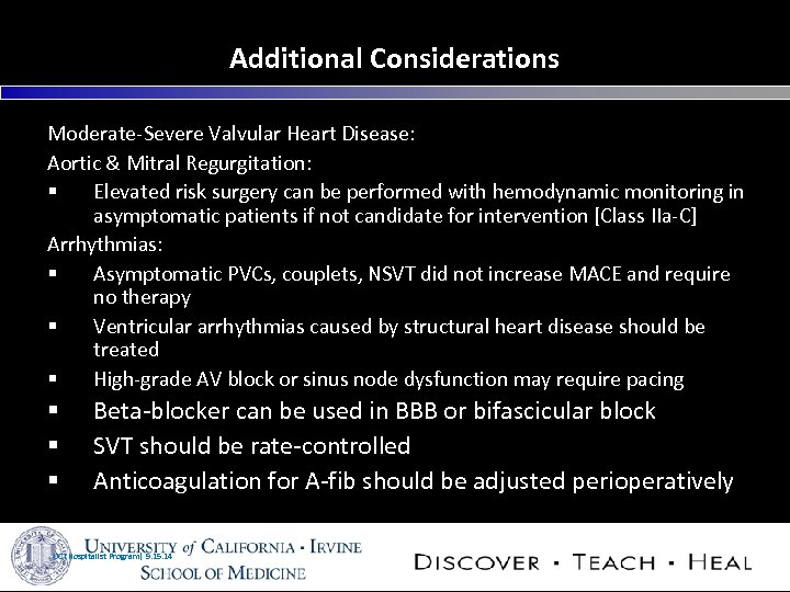 Additional Considerations Moderate-Severe Valvular Heart Disease: Aortic & Mitral Regurgitation: § Elevated risk surgery