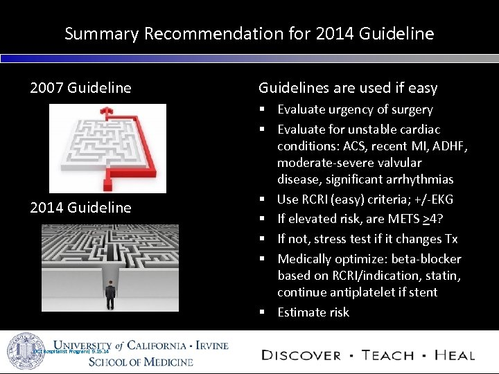 Summary Recommendation for 2014 Guideline 2007 Guidelines are used if easy 2014 Guideline §