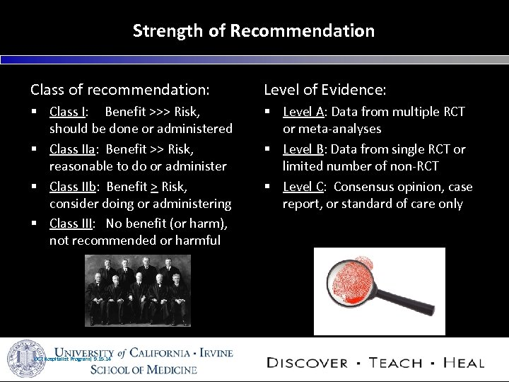 Strength of Recommendation Class of recommendation: Level of Evidence: § Class I: Benefit >>>