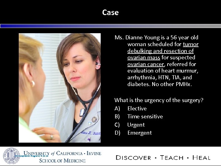 Case Ms. Dianne Young is a 56 year old woman scheduled for tumor debulking