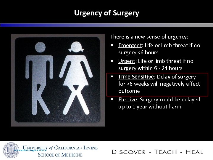 Urgency of Surgery There is a new sense of urgency: § Emergent: Life or