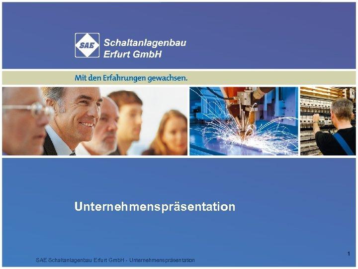Unternehmenspräsentation 1 SAE Schaltanlagenbau Erfurt Gmb. H - Unternehmenspräsentation