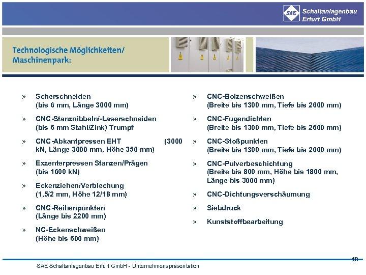 » Scherschneiden (bis 6 mm, Länge 3000 mm) » CNC-Bolzenschweißen (Breite bis 1300 mm,