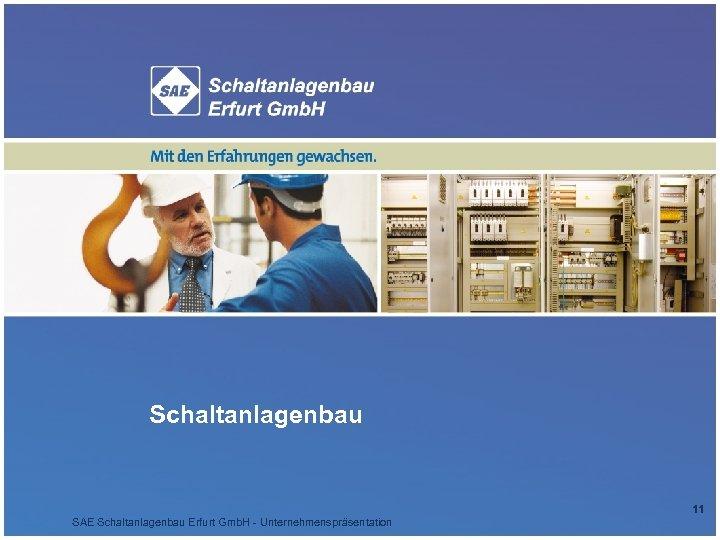 Schaltanlagenbau 11 SAE Schaltanlagenbau Erfurt Gmb. H - Unternehmenspräsentation