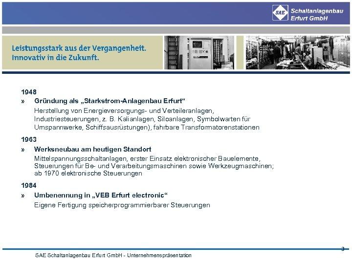"""1948 » Gründung als """"Starkstrom-Anlagenbau Erfurt"""" Herstellung von Energieversorgungs- und Verteileranlagen, Industriesteuerungen, z. B."""