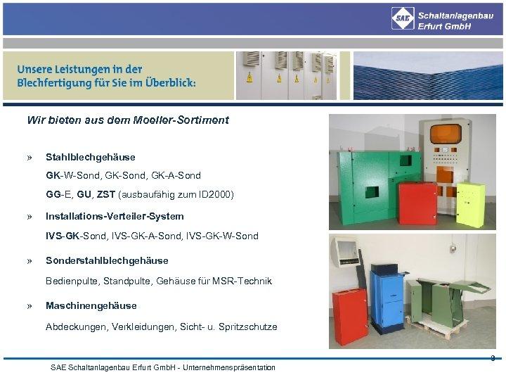 Wir bieten aus dem Moeller-Sortiment » Stahlblechgehäuse GK-W-Sond, GK-A-Sond GG-E, GU, ZST (ausbaufähig zum
