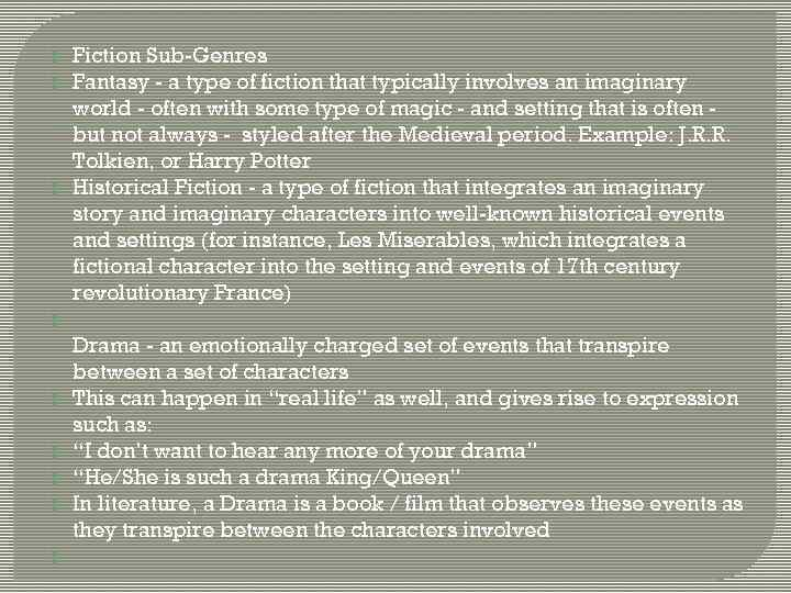 Fiction Sub-Genres Fantasy - a type of fiction that typically involves an imaginary